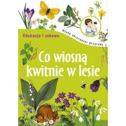 Młody obserwator przyrody. Co wiosną kwitnie w lesie? – książka